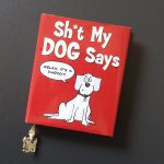 Book titled - Shit my dog says
